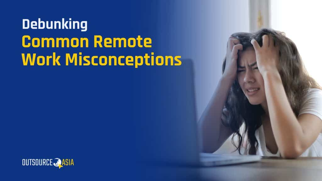 Remote Work Misconceptions